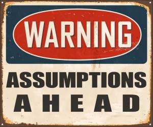 warning-assumptions-ahead