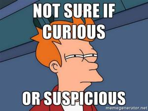 fry not sure if curious or suspicious