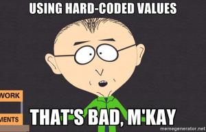 using hard-coded values is bad