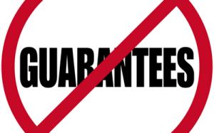 no guarantees