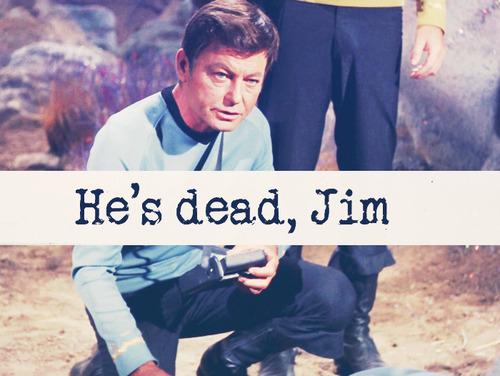 he's dead jim