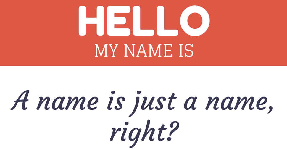 "hello my name is ""a name is just a name right?"""