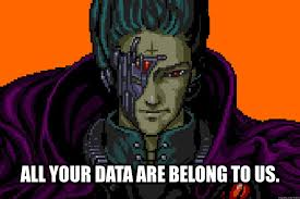all your data are belong to us