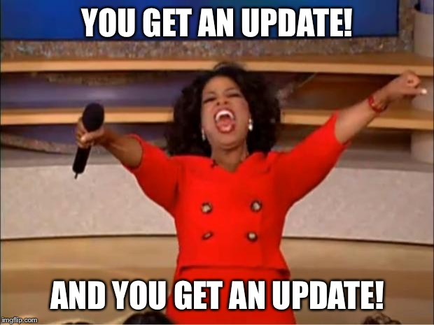 "oprah yelling ""you get an update and you get an update"""